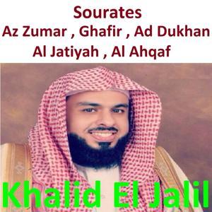 Sourates Az Zumar, Ghafir, Ad Dukhan, Al Jatiyah, Al Ahqaf (Quran)