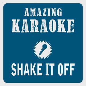 Shake It off (Karaoke Version) (Originally Performed By Taylor Swift)