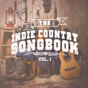 The Indie Country Songbook, Vol. 1 (A Selection of Country Indie Artists and Bands)