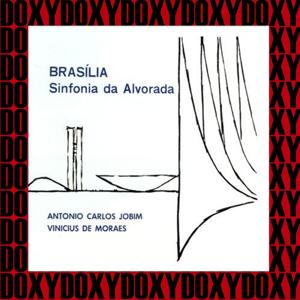 Brasília, Sinfonia da Alvorada (Doxy Collection, Remastered)