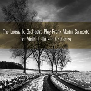 The Lousiville Orchestra Play Frank Martin Concerto for Violin, Cello and Orchestra