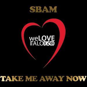 Take Me Away Now (Italo Disco)