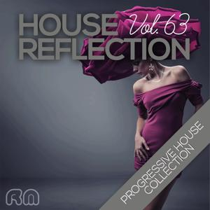House Reflection - Progressive House Collection, Vol. 63