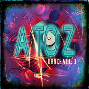 A to Z Dance, Vol. 3 (100 Super Essential Dance House Electro EDM Minimal DJ Songs)