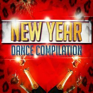 New Year Dance Compilation (Top 40 for Your Dance Party All Night Long)