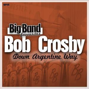 Down Argentine Way - Big Band Favourites