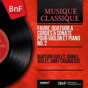 Fauré: Quatuor à cordes & Sonate pour violon et piano No. 2 (Mono Version)