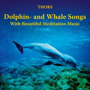 Dolphin- and Whale Songs with Beautiful Meditation Music