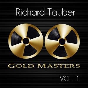 Gold Masters: Richard Tauber, Vol. 1