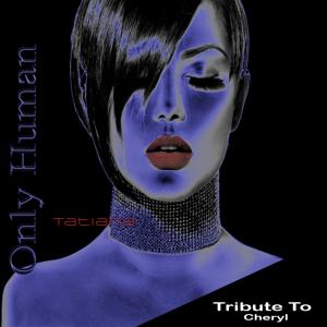 Only Human: Tribute to Cheryl
