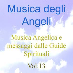 Musica degli angeli, Vol. 13 (Musica angelica e messaggi dalle guide spirituali)