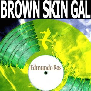 Brown Skin Gal (Remastered)