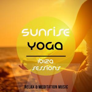 Sunrise Yoga - Ibiza Sessions, Vol. 1 (Best of Relaxation & Meditation Music)