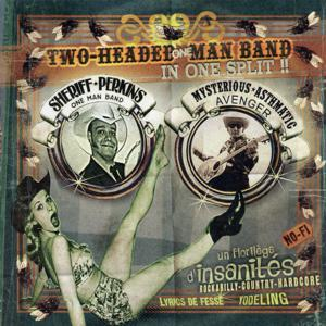 Two Headed One Man Band in One Split!! (Un florilège d'insanités rockabilly, country et hardcore)