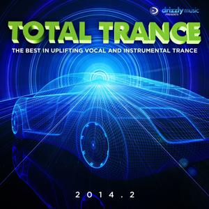 Total Trance 2014.2 (The Best in Uplifting Vocal and Instrumental Trance)