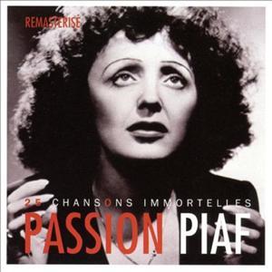 Passion piaf : 25 chansons immortelles (Remasterisé)