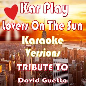 Lovers on the Sun (Karaoke Versions: Tribute to David Guetta)