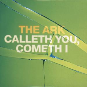Calleth You, Cometh I
