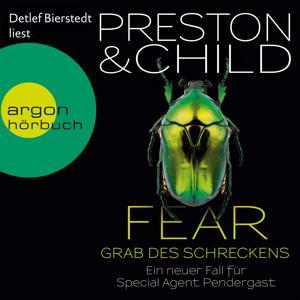 Fear - Grab des Schreckens - Ein Fall für Special Agent Pendergast (Gekürzte Fassung)