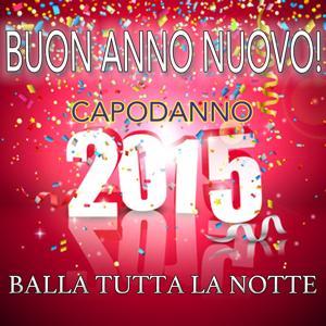 Buon anno nuovo! Capodanno 2015 (Balla tutta la notte)