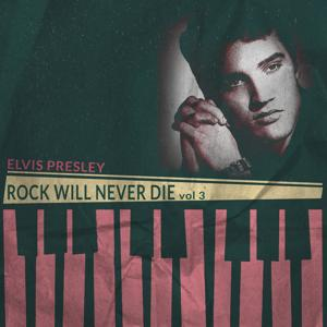 Rock Will Never Die, Vol. 3 (Remastered)