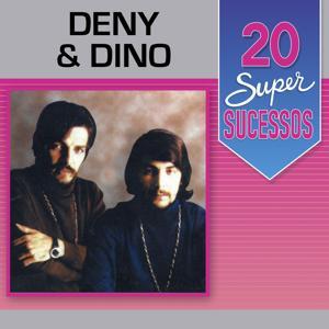 20 Super Sucessos: Deny & Dino