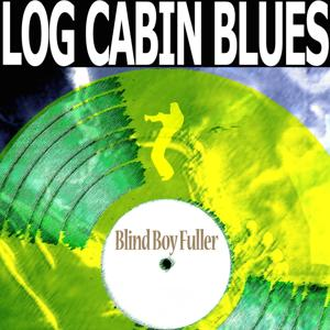 Log Cabin Blues (Remastered)