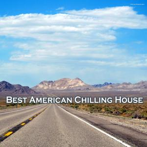 Best American Chilling House