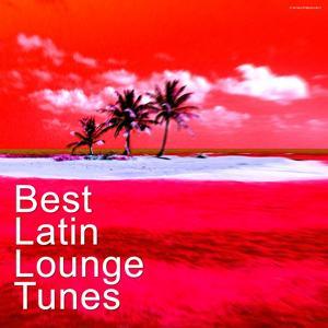 Best Latin Lounge Tunes