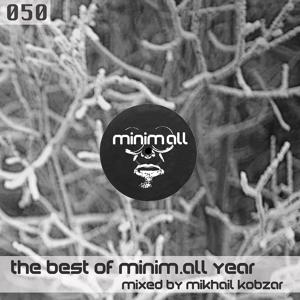 The Best of Minim.All Year (Mixed By Mikhail Kobzar)