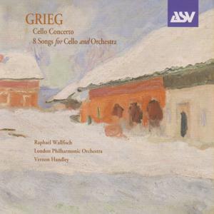 Grieg: Cello Concerto; 8 Songs arr. cello & orchestra
