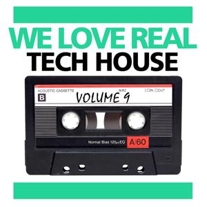 We Love Real Tech-House, Vol. 9
