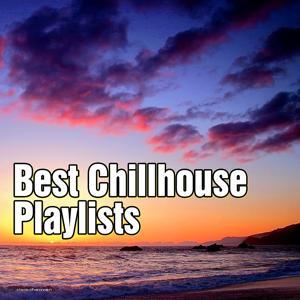 Best Chillhouse Playlists