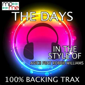 The Days (Originally Performed by Avicii feat. Robbie Williams) [Karaoke Versions]