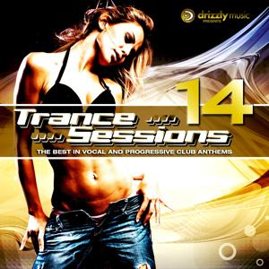 Drizzly Trance Sessions, Vol. 14 (The Best in Vocal and Progressive Club Anthems)