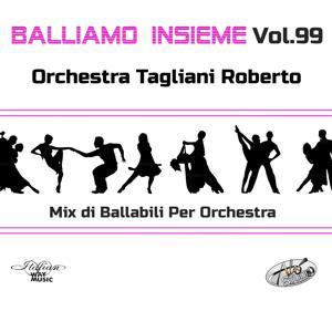 Balliamo insieme, Vol. 99 (Mix di ballabili per orchestra)