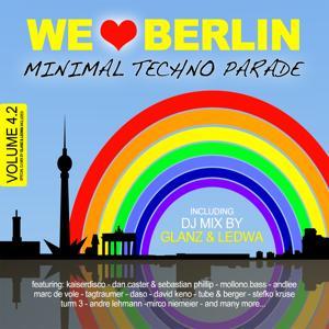 We Love Berlin 4.2 - Minimal Techno Parade (Incl. DJ Mix By Glanz & Ledwa)