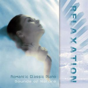 Chopin, Liszt, Debussy, Grieg, Mozart, Schubert, Beethoven & Schumann: Relaxation with Romantic Classical Piano and Sounds of Nature
