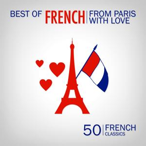 From Paris with Love: 50 French Classics (Best of French)