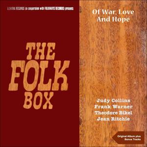 Of War, Love, and Hope (The Folk Box - Original Album Plus Bonus Tracks)