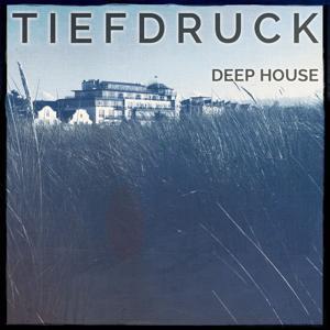 Tiefdruck - Deep House, Vol. 1 (New Generation Dance Music)