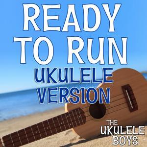 Ready to Run (Ukulele Version)