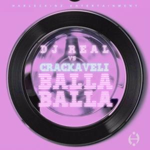 Balla Balla (DJ Real vs. Crackaveli)