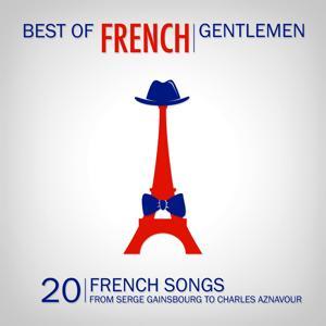 Best of French Gentlemen (20 French Gentlemen Songs)