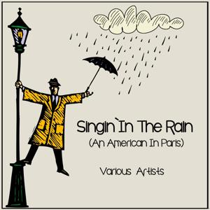 Singin' in the Rain (An American in Paris)