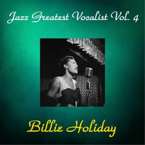 Jazz Greatest Vocalist, Vol. 4 (All Tracks Remastered)