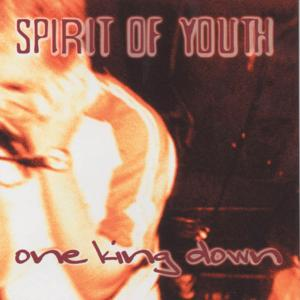 Spirit Of Youth - One King Down