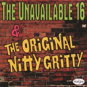 The Unavailable 16 & The Original Nitty Gritty