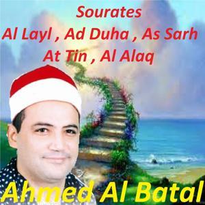 Sourates Al Layl , Ad Duha , As Sarh , At Tin , Al Alaq (Quran)