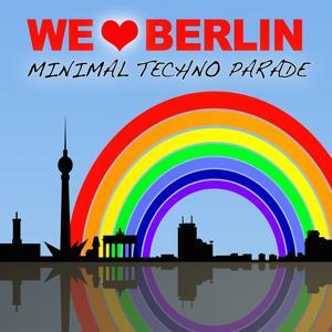 We Love Berlin 1.1 - Minimal Techno Parade